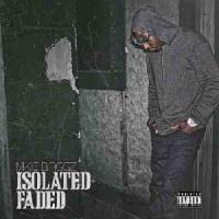 Review: Mike Baggz –Isolated and Faded