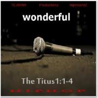Star song: The Titus 1:1-4 - Wonderful (Feat. ReddTune Beatz)