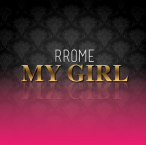 RROME My Girl