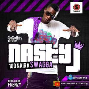 100 naira swagger nasty j