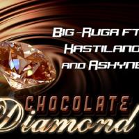 Song of the Day: Chocolate Diamond - Big-Ruga (ft Kastilano and Ashyne)