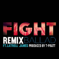 Song of the Day: Fight (Remix) - Ballad (Ft. Laterall James)