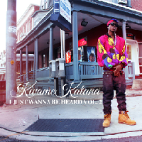Mixtape Review: I Just Wanna Be Heard Vol.2 - Kwame Katana