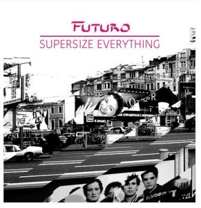 supersize Everything Futuro