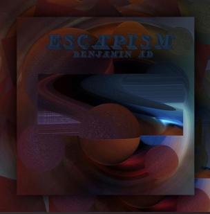 Benjamin AD Escapism