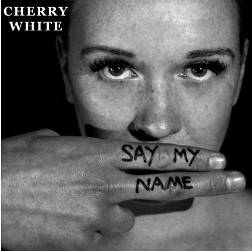 cherry-white-say-my-name