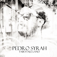 Album Review: Fairytale Land - Pedro Syrah
