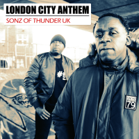 New Track: London City Anthem - Sonz of Thunder UK