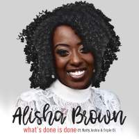 New Track: What's Done Is Done - Alisha Brown