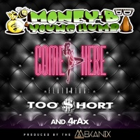 Song of the Day: Come Here - Money B x Young Hump (ft. Too Short & 4rAx)