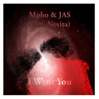 New Track: I Want You - JAS x Mpho (ft. Nevita)
