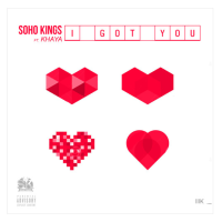 New Track: I got You - Soho Kings (ft. Khaya)
