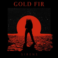 Song of the Day: Gold Fir - Sirens