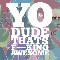 New Track: Yo Dude That's F**king Awesome - Soho Kings
