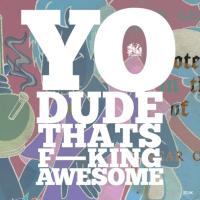 New Track: Yo Dude That's F**king Awesome - Soho Kings
