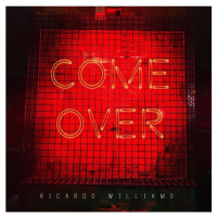 Upcoming Release: Come Over (Extended) - Ricardo Williams