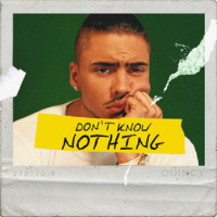 New Track: Don't Know Nothing - Quincy