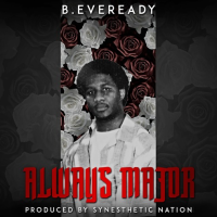 New Track: Always Major - B. Eveready