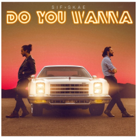 New Track: Do You Wanna - SIF x SKAE
