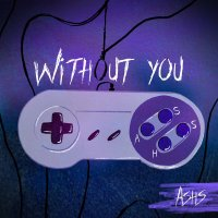 New Track: Without You - ASHS