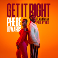 Song of the Day: Get It Right - Phebe Edwards (ft. Mark Asari)