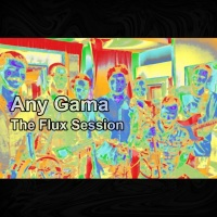 EP Review: The Flux Session - Any Gama