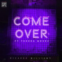 New Track: Come Over - Ricardo Williams (ft. Teedra Moses)