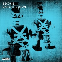 Song of the Day: Bang The Drum - Becca B