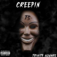 Song of the Day: Creepin - Trinity Square