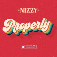 New Track: Properly - Nizzy
