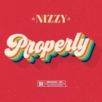 New Track: Properly - Nizzy