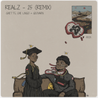 Song of the Day: 25 Remix - Realz (ft. Ghetts, Che Lingo & Geovarn)