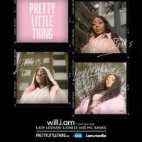 New Track: Pretty Little Thing - Will.i.am (ft. FT LADY LESHURR, MS BANKS & LIONESS)