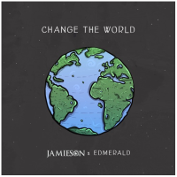 Song of the Day: Change The World - Jamieson (ft. Edmerald)