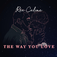 Song of the Day: The Way You Love -  Rèe Cliene