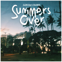 Song of the Day: Summer's Over - Samurai Champs