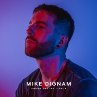 Song of the Day: Under The Influence - Mike Dignam