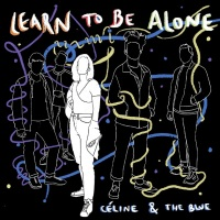 Soulful Jazz Band Céline And The Blue Delivers Stunning Single, 'Learn To Be Alone'