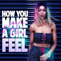 Natz Drops Brand New Single, 'How You Make A Girl Feel'