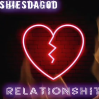 Song of the Day: Relationsh!T - ShiesDaGod
