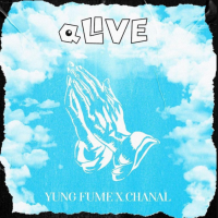 Song of the Day: Alive - Yung Fume - Alive (ft. Chanal)