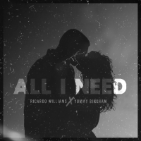 Ricardo Williams Delivers Single, 'All I Need', Featuring Yummy Bingham