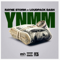 Song of the Day: YNMM - Rayne Storm (ft. Loudpack Dash)