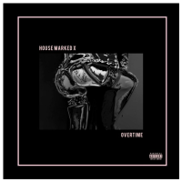 Song of the Day: Overtime - House Marked X