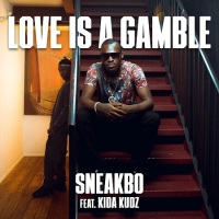 Song of the Day: Love Is A Gamble - Sneakbo (ft. Kudz)