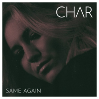 Song of the Day: Same Again - Char