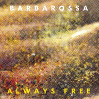 Song of the Day: Always Free - Barbarossa