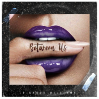 Ricardo Williams Drops R&B Joint 'Between Us' Today!