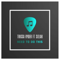 Song of the Day: Need To Do This - Trigga Ryder (ft. Sizlak)
