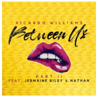Listen To Ricardo William's New Single, 'Between Us Part II' Featuring Jermaine Riley & Nathan